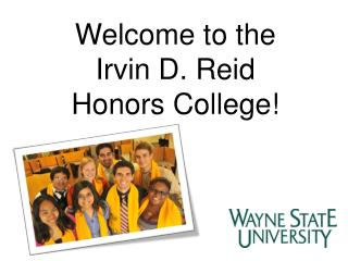 Welcome to the Irvin D. Reid Honors College!