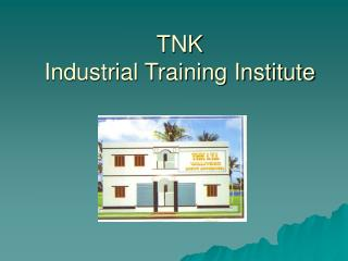 TNK  Industrial Training Institute