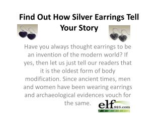 Find Out How Silver Earrings Tell Your Story