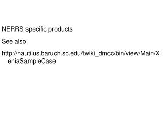 NERRS specific products See also