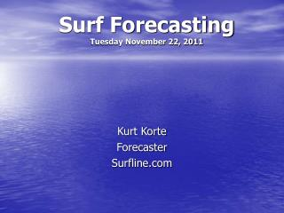 Surf Forecasting Tuesday November 22, 2011