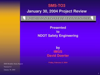SMS-TO3  January 30, 2004 Project Review