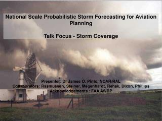 National Scale Probabilistic Storm Forecasting for Aviation Planning Talk Focus - Storm Coverage