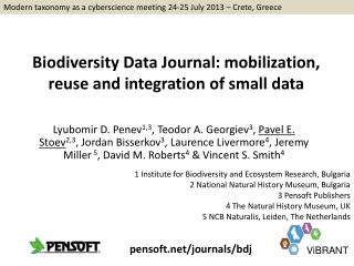 Biodiversity Data Journal:  mobilization,  reuse and integration of small data