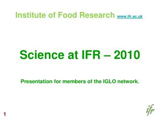 Institute of Food Research  ifr.ac.uk