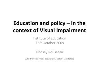 Education and policy – in the context of Visual Impairment