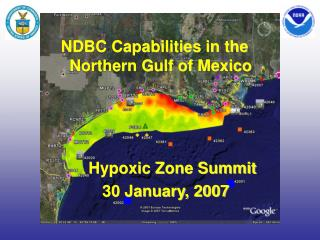 NDBC Capabilities in the Northern Gulf of Mexico         Hypoxic Zone Summit      30 January, 2007