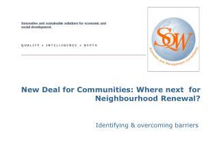 New Deal for Communities: Where next for Neighbourhood Renewal?