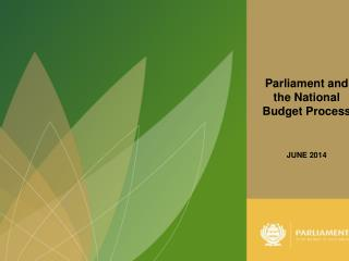 Parliament and the National Budget Process JUNE 2014