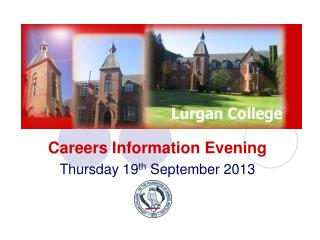 Careers Information Evening Thursday 19 th  September 2013