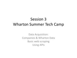 Session 3 Wharton Summer Tech Camp