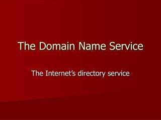The Domain Name Service