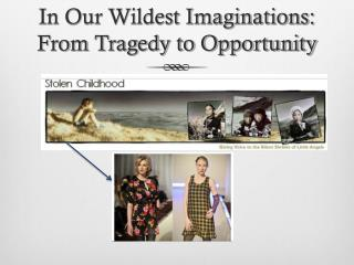 In Our Wildest Imaginations: From Tragedy to Opportunity