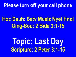 Please turn off your cell phone Hoc Dauh: Setv Mueiz Nyei Hnoi Ging-Sou: 2 Bide 3:1-15