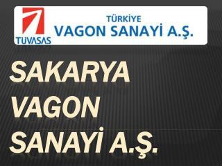 SAKARYA VAGON SANAYİ A.Ş.