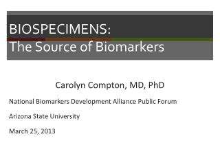 BIOSPECIMENS:  The Source of Biomarkers