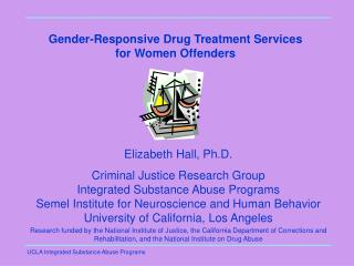 Gender-Responsive Drug Treatment Services for Women Offenders