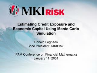 Monte Carlo Simulation for     Integrated Market/Credit Risk