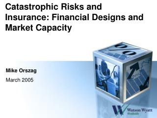 Catastrophic Risks and Insurance: Financial Designs and Market Capacity
