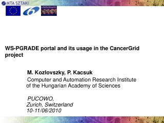 WS-PGRADE portal and its usage in the CancerGrid project