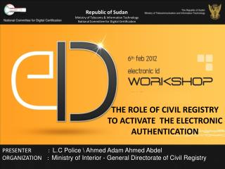 THE ROLE OF CIVIL REGISTRY  TO ACTIVATE  THE ELECTRONIC AUTHENTICATION