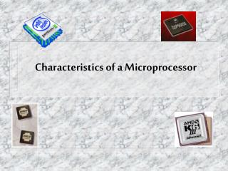 Characteristics of a Microprocessor