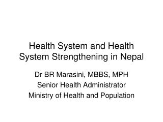 Health System and Health System Strengthening in Nepal