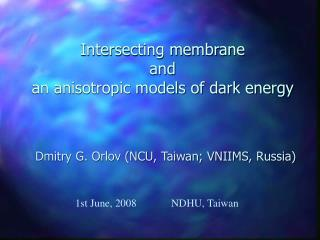 Intersecting membrane and an anisotropic models of dark energy