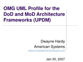 OMG UML Profile for the DoD and MoD Architecture Frameworks (UPDM)