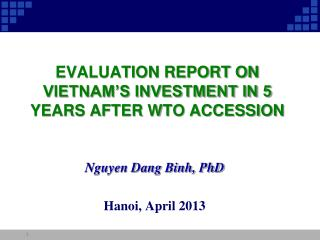 EVALUATION REPORT ON VIETNAM'S INVESTMENT IN 5 YEARS AFTER WTO ACCESSION