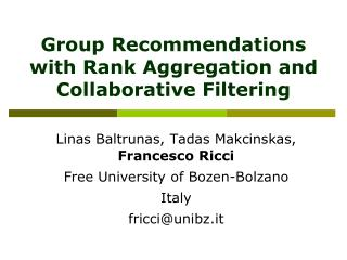 Group Recommendations with Rank Aggregation and Collaborative Filtering