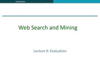 Lecture 9: Evaluation