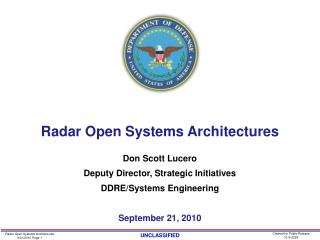 Radar Open Systems Architectures  Don Scott Lucero Deputy Director, Strategic Initiatives