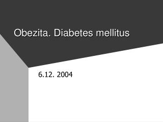Obezita. Diabetes mellitus