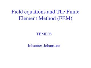 Field equations and The Finite Element Method (FEM)