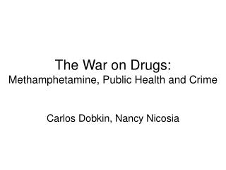 The War on Drugs:  Methamphetamine, Public Health and Crime