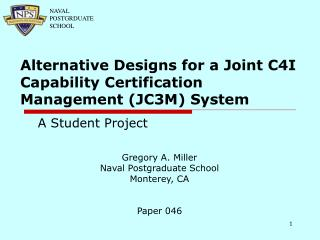 Alternative Designs for a Joint C4I Capability Certification Management (JC3M) System