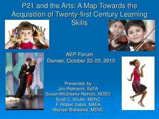 P21 and the Arts: A Map Towards the Acquisition of Twenty-first Century Learning Skills