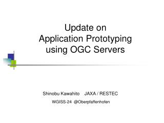 Update on  Application Prototyping using OGC Servers