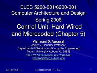 ELEC 5200-001/6200-001 Computer Architecture and Design Spring 2008  Control Unit: Hard-Wired and Microcoded (Chapter 5)