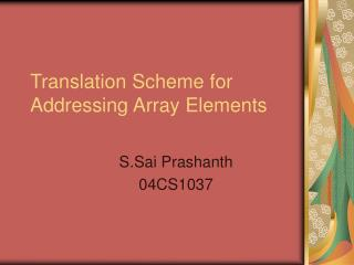 Translation Scheme for Addressing Array Elements