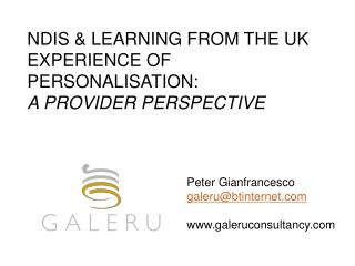 NDIS & LEARNING FROM THE UK EXPERIENCE OF PERSONALISATION:  A PROVIDER PERSPECTIVE