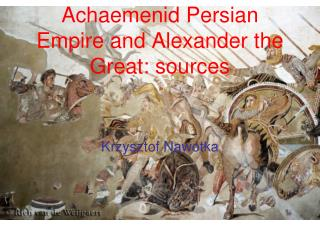 Achaemenid Persian Empire and Alexander the Great: sources