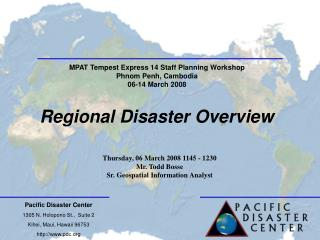 Pacific Disaster Center 1305 N. Holopono St.,  Suite 2 Kihei, Maui, Hawaii 96753