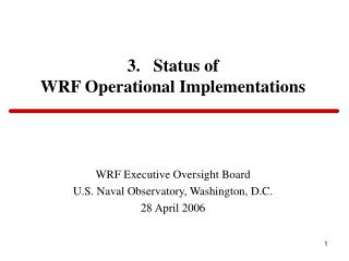 3.   Status of WRF Operational Implementations