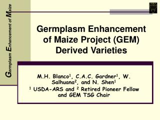 Germplasm Enhancement of Maize Project (GEM) Derived Varieties