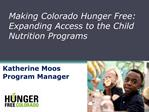 Making Colorado Hunger Free: Expanding Access to the Child Nutrition Programs