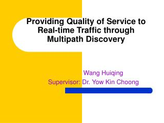 Providing Quality of Service to Real-time Traffic through Multipath Discovery