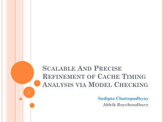 Scalable And Precise Refinement of Cache Timing Analysis via Model Checking