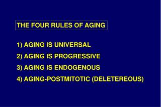 THE FOUR RULES OF AGING